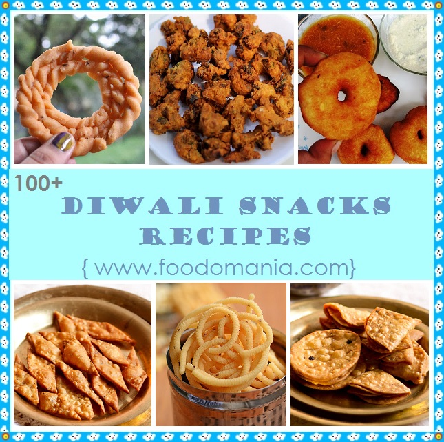 100+ Diwali Snacks Recipes from Foodomania.com | What to make for Indian festival Deepavali - compiled by Kavitha Ramaswamy