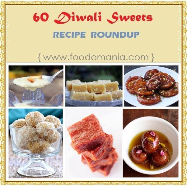 60 Diwali Sweets Recipes | What to make for Indian festival Deepavali | Sweet recipes for diwali | Foodomania.com